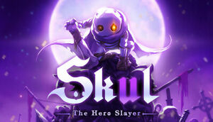 Skul The Hero Slayer | Steam Key | PC | Digital | Worldwide