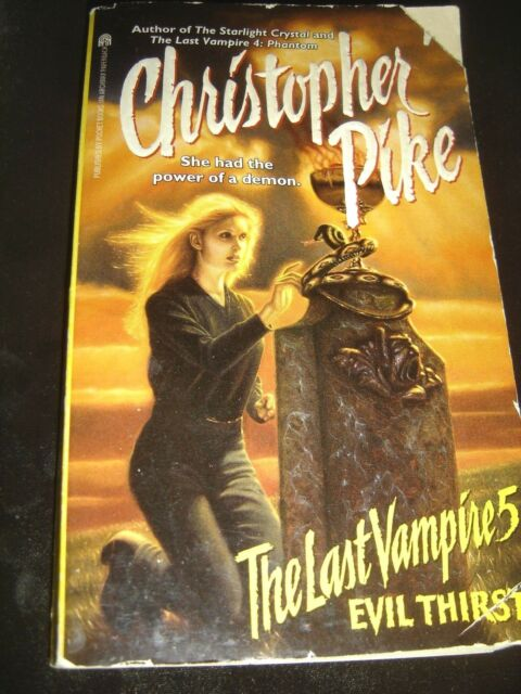 The Last Vampire Evil Thirst No 5 By Christopher Pike 1996