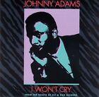 I Won't Cry by Johnny Adams (CD, May-2001, Rounder)