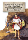 David the Fugitive: True Friendship by Catherine Mackenzie (Paperback, 2009)