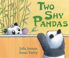 Two Shy Pandas by Julia Jarman (Hardback, 2013)