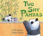 Two Shy Pandas by Julia Jarman (Hardback, 2013)