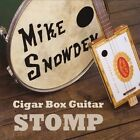 Cigar Box Guitar Stomp by Mike Snowden (CD, Apr-2011, CD Baby (distributor))