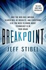 Breakpoint: Why the Web Will Implode, Search Will be Obsolete, and Everything Else You Need to Know About Technology is in Your Brain by Jeffrey M. Stibel (Paperback, 2014)
