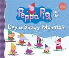 Peppa Pig and the Day at Snowy Mountain by Candlewick Press (Hardback, 2014)