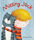 Missing Jack by Rebecca Elliott (Hardback, 2015)