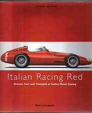 Italian Racing Red - Triumphs of Italian Motor Racing Fiat Alfa Maserati Ferrari