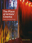 The Place of Artists' Cinema Space, Site and Screen by Maeve Connolly (Paperback, 2009)