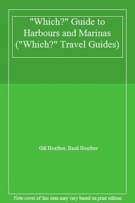 """which?"" Guide To Harbours And Marinas (""which?"" Travel Guides),gill Heather, B Para EnvíO RáPido"