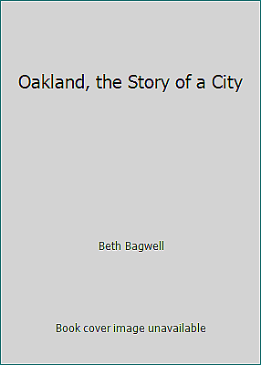 Oakland, the Story of a City  (NoDust) by Beth Bagwell