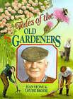 Tales of the Old Gardeners by Louise Brodie, Jean Stone (Hardback, 1994)