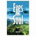 Eyes of The Soul 9781413704259 by Janet Bell Paperback
