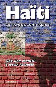 Haiti-ce-pays-de-contrastes-par-Esau-Jean-Baptiste-et-Jesula-Prophete