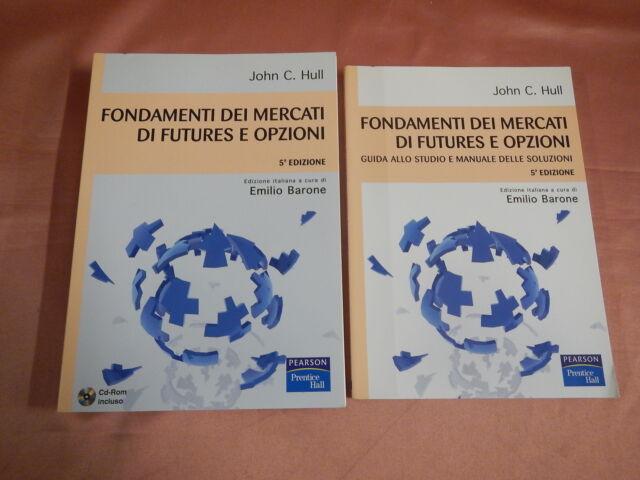 Hull John FONDAMENTI DEI MERCATI DI FUTURES E OPZIONI 2 Voll.