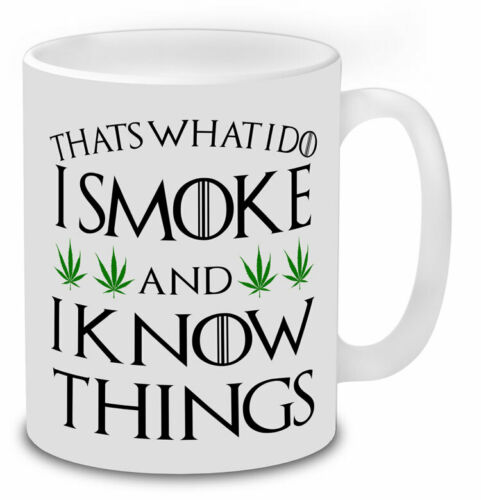 I Smoke and I Know Things Thats What I Do Funny Cannabis Weed Smokers Mug.