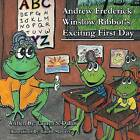 Andrew Frederick Winslow Ribbot's Exciting First Day by Lauren S Dallin (Paperback / softback, 2013)