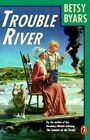 Byars Betsy : Trouble River by Betsy Byars (Paperback / softback, 1989)