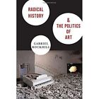 Radical History and the Politics of Art by Gabriel Rockhill (Paperback, 2014)