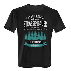 Straßenbauer Herren T Shirt Fun Shirt Spruch Bauarbeiter Bau