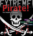 Pirate!: From Navigation to Amputation by Anna Claybourne (Hardback, 2009)