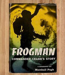 FROGMAN-Commander-Crabb-039-s-Story-by-Marshall-Pugh-HC-DJ-1956