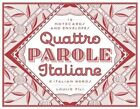 Quattro Parole ITALIANE 12 Notecards and Envelopes by Louise FILI 9781616892791