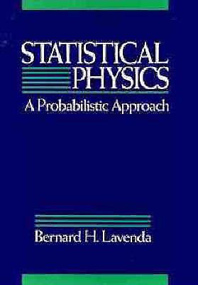 STATISTICAL PHYSICS: A PROBABILISTIC APPROACH., Lavenda, Bernard H., Used; Very
