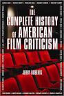 The Complete History of American Film Criticism by Santa Monica Press (Hardback, 2010)