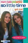 Get Real by Mary-Kate Olsen, Ashley Olsen (Paperback, 2005)