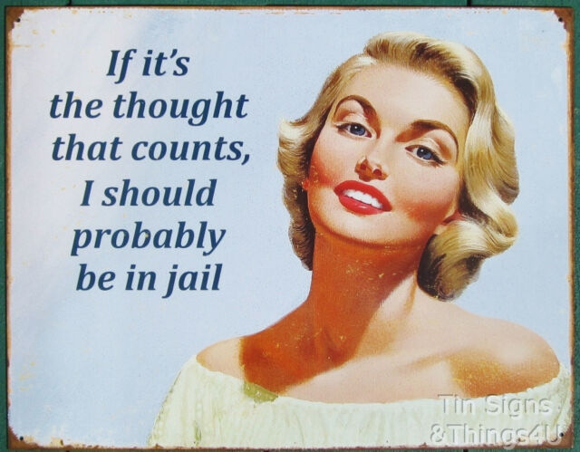 I'd Be in Jail Thought that counts TIN SIGN metal poster wall art bar decor 1981