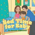 Bed Time for Baby by Amanda Williamson (Paperback / softback, 2013)