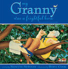 My Granny: Was a Frightful Bore (But She Isn't Any More) by Nanette Newman (Hardback, 2004)