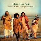 Music of the Honey Gatherers [Digipak] by Paban Das Baul (CD, May-2010, Riverboat (UK))