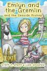 Emlyn and the Gremlin and the Seaside Mishap by Steff F Kneff (Hardback, 2015)
