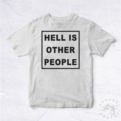 NEW Tee Shirt Hell Is Other People BIO Anti Social Anxiety Awkward Alone Scared