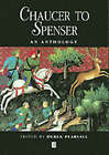 Chaucer to Spenser: An Anthology of Writing in English, 1375-1575 by John Wiley and Sons Ltd (Paperback, 1998)