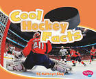 Cool Hockey Facts by Kathryn Clay (Hardback, 2010)