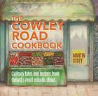 The Cowley Road Cookbook: Culinary Tales and Recipes from Oxford's Most Eclectic Street by Signal Books Ltd (Paperback, 2015)