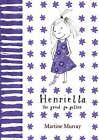 Henrietta: The Great Go-getter by Martine Murray (Hardback, 2007)