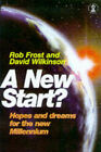 A New Start? by Rob Frost, David A. Wilkinson (Paperback, 1999)