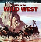 Life in the Wild West by Arthur K Britton (Hardback, 2013)