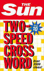 The Sun Two-Speed Crossword Book 10: 80 Two-in-One Cryptic and Coffee Time Crosswords by The Sun (Paperback, 2009)