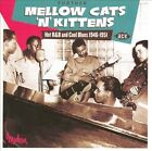 Further Mellow Cats 'n' Kittens: Hot R&B and Cool Blues 1946-1951 by Various Artists (CD, Nov-2011, Ace (Label))