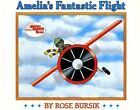 Amelia's Fantastic Flight: English as a Second Language Library Book Grade 3 Amelia's Fantstc Flight by Rose Bursik (Paperback / softback, 1994)