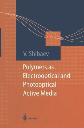 Polymers as Electrooptical and Photooptical Active Media (Macromolecular Systems