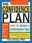 The Confidence Plan: How to Build a Stronger You by Timothy Ursiny, Ursiny, Tim Ursiny (Paperback / softback, 2005)