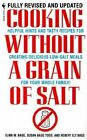 Cooking without a Grain of Salt by Robert Bagg, Susan Bagg Todd, Elam W. Bagg (Paperback, 1998)
