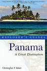 Explorer's Guide Panama: A Great Destination by Christopher P. Baker (Paperback, 2011)