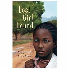 Lost Girl Found by Leah Bassoff and Laura DeLuca (2014, Hardcover)
