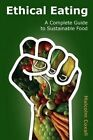 Ethical Eating: A Complete Guide to Sustainable Food by MR Malcolm Coxall (Paperback / softback, 2014)
